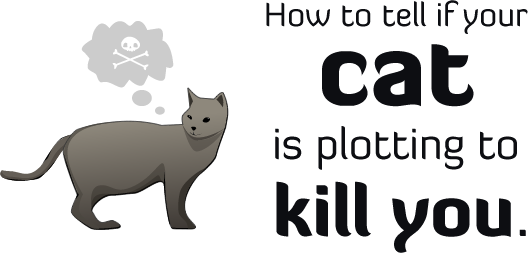 How to Tell Your Cat is Plotting to Kill You